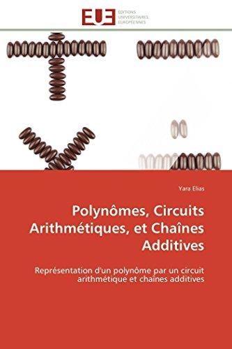 9783841795380: Polynômes, Circuits Arithmétiques, et Chaînes Additives: Représentation d'un polynôme par un circuit arithmétique et chaînes additives (Omn.Univ.Europ.)