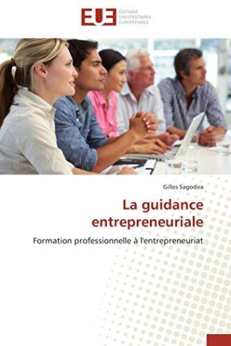 9783841796370: La guidance entrepreneuriale: Formation professionnelle � l'entrepreneuriat