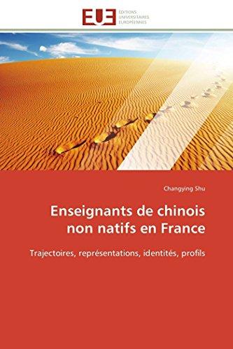9783841796400: Enseignants de chinois non natifs en France: Trajectoires, repr�sentations, identit�s, profils