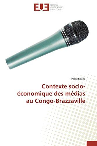 9783841796509: Contexte socio-�conomique des m�dias au Congo-Brazzaville