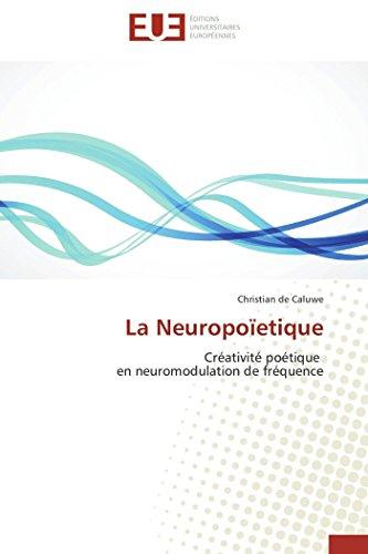 9783841796578: La Neuropoïetique: Créativité poétique en neuromodulation de fréquence