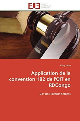 9783841796936: Application de la convention 182 de l'OIT en RDCongo: Cas des Enfants Soldats (Omn.Univ.Europ.) (French Edition)