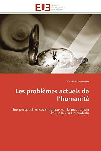 9783841797223: Les probl�mes actuels de l'humanit�: Une perspective sociologique sur la population et sur la crise mondiale