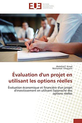 9783841797230: �valuation d'un projet en utilisant les options r�elles: �valuation �conomique et financi�re d'un projet d'investissement en utilisant l'approche des options r�elles