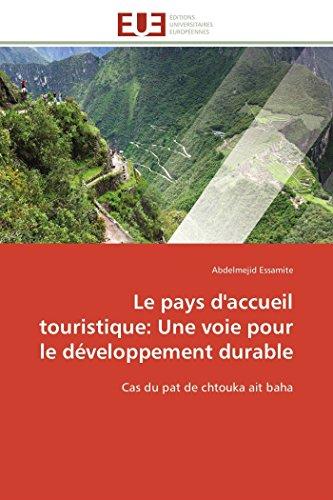 9783841798237: Le pays d'accueil touristique: Une voie pour le développement durable: Cas du pat de chtouka ait baha