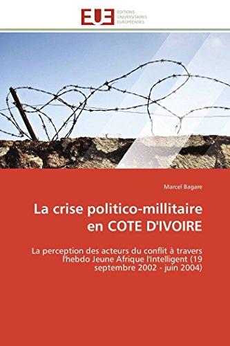 La crise politico-millitaire en COTE D'IVOIRE: La: Marcel Bagare