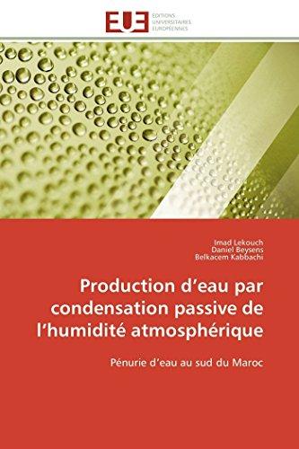 9783841798787: Production d'eau par condensation passive de l'humidité atmosphérique: Pénurie d'eau au sud du Maroc (Omn.Univ.Europ.) (French Edition)