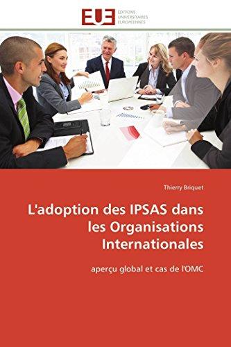 9783841798923: L'adoption des IPSAS dans les Organisations Internationales: aperçu global et cas de l'OMC