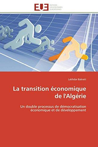 9783841799357: La transition �conomique de l'Alg�rie: Un double processus de d�mocratisation �conomique et de d�veloppement