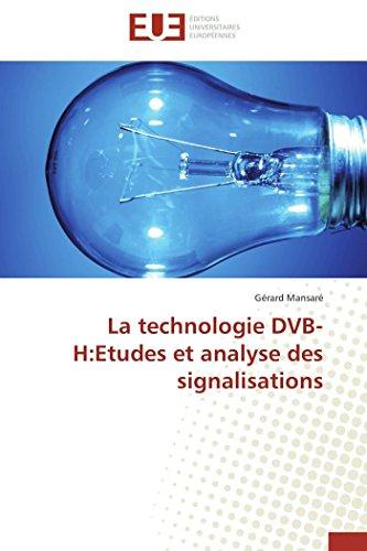 9783841799876: La technologie DVB-H:Etudes et analyse des signalisations
