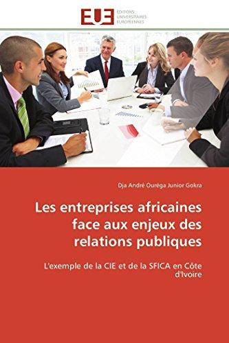 9783841799968: Les entreprises africaines face aux enjeux des relations publiques: L'exemple de la CIE et de la SFICA en Côte d'Ivoire