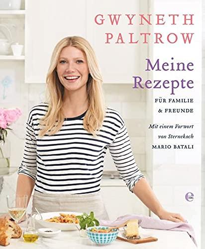 Meine Rezepte für Familie und Freunde (3841900992) by Gwyneth Paltrow