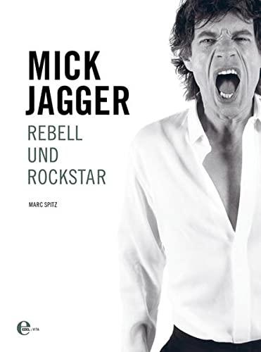 9783841901224: Mick Jagger: Rebell und Rockstar