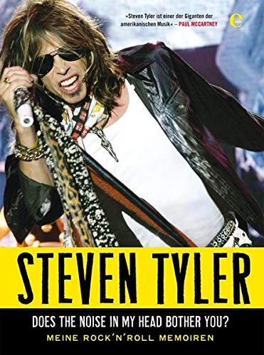 9783841901262: Steven Tyler - Does The Noise In My Head Bother You: Meine Rock'N Roll Memoiren