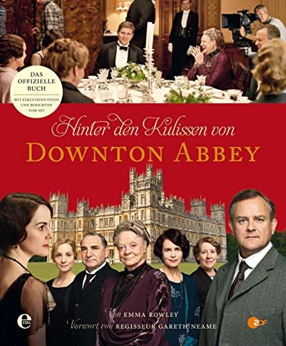 9783841903808: Hinter den Kulissen von Downton Abbey