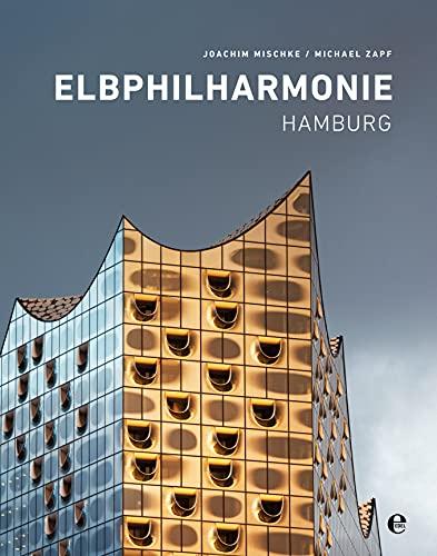 Elbphilharmonie Hamburg: Mischke, Joachim/Zapf, Michael