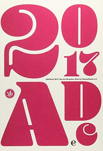ADC Jahrbuch 2017: Art Directors Club für Deutschland e.V. (Paperback)