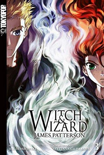 Witch & Wizard 03 - James Patterson; Svetlana Chmakova