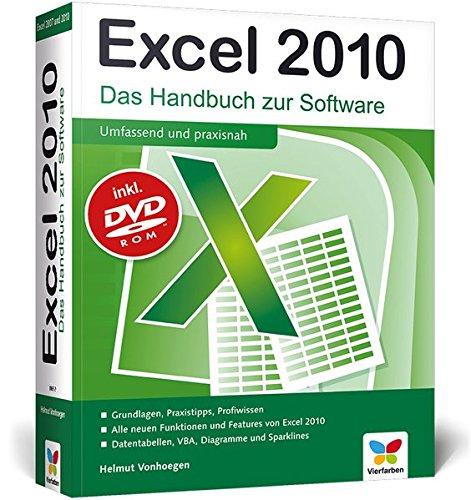 9783842100077: Excel 2010: Das Handbuch zur Software: Das Handbuch zur Software / Grundlagen, Praxistipps, Profiwissen / Alle neuen Funktionen und Features von Exel ... Datentabellen, VBA, Diagramme und Sparklines