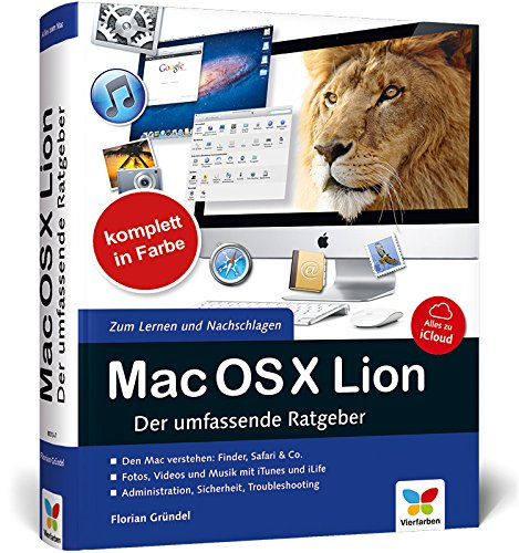 Mac OS X Lion: Der umfassende Ratgeber - inkl. iCloud: Gr�ndel, Florian