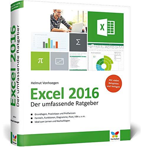 9783842101715: Excel 2016: Der umfassende Ratgeber, komplett in Farbe - Grundlagen, Praxistipps und Profiwissen. Formeln, Funktionen, Diagramme, VBA und viele praktische Beispiele