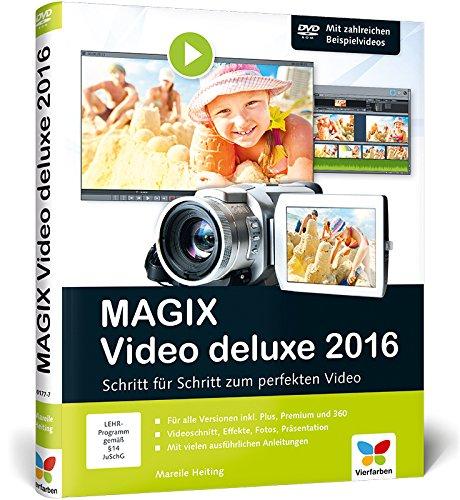 9783842101777: MAGIX Video deluxe 2016: Das Buch zur Software. Schritt f�r Schritt zum perfekten Video - f�r alle Versionen inkl. Plus, Premium und 360