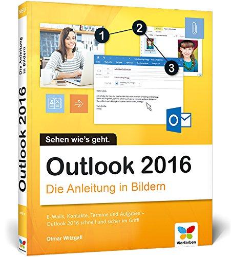 9783842101890: Outlook 2016: Die Anleitung in Bildern. Bild für Bild das neue Outlook 2016 kennenlernen. Komplett in Farbe. Für alle Einsteiger. Dieses Buch ist auch für Senioren geeignet