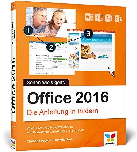 9783842101913: Office 2016: Die Anleitung in Bildern. Bild für Bild Office 2016 kennenlernen. Komplett in Farbe. Für alle Einsteiger. Das Buch ist auch für Senioren geeignet