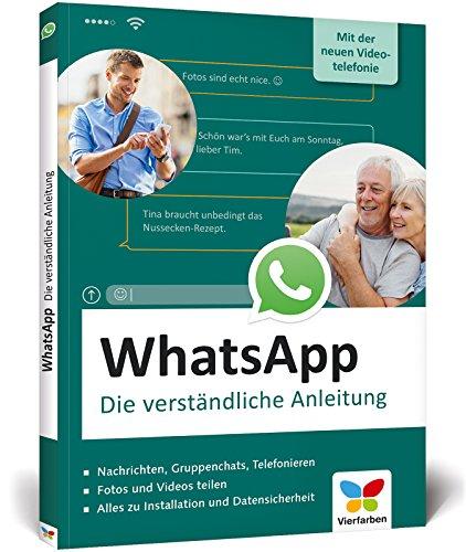 WhatsApp: Die verständliche Anleitung zur aktuellen Version - mit der neuen Videotelefonie WhatsApp: Die verständliche Anleitung zur aktuellen Version - mit der neuen Videotelefonie, Jürgen Schuh; Simone Schuh, New, 9783842103078