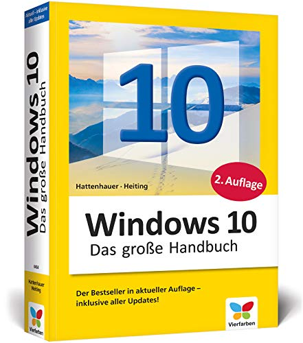 Windows 10: Das große Handbuch. Das Standardwerk für die Praxis. Aktuell inkl. April 2018 Update. - Heiting Mareile, Hattenhauer Rainer
