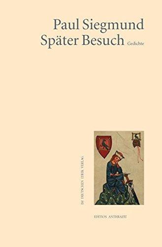 Später Besuch: Gedichte: Siegmund, Paul