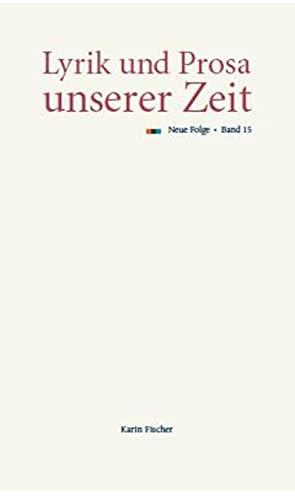 9783842240728: Lyrik und Prosa unserer Zeit: Neue Folge, Band 15