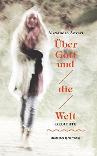 Über Gott und die Welt (deutscher lyrik: Alexandra Anvari