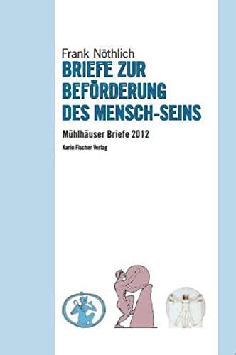 9783842241251: Briefe zur Beförderung des Mensch-Seins: Mühlhäuser Briefe 2012