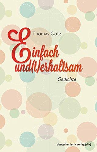 Einfach und(t)erhaltsam Gedichte: Thomas, Götz: