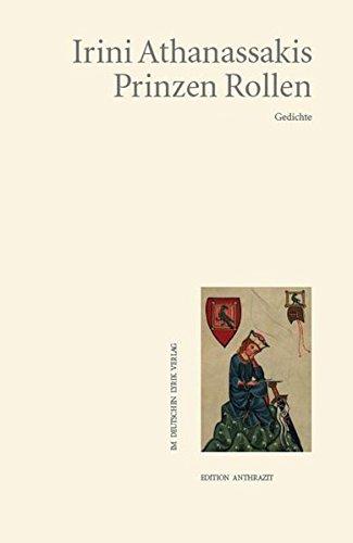 Prinzen Rollen. Gedichte: Irini Athanassakis