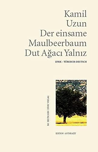 Neue Gedichte: Zweisprachige Ausgabe. Deutsch-Türkisch: Uzun, Kamil