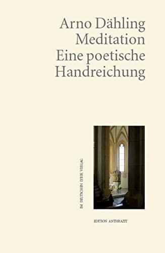 Meditation: Eine poetische Handreichung: Dähling, Arno
