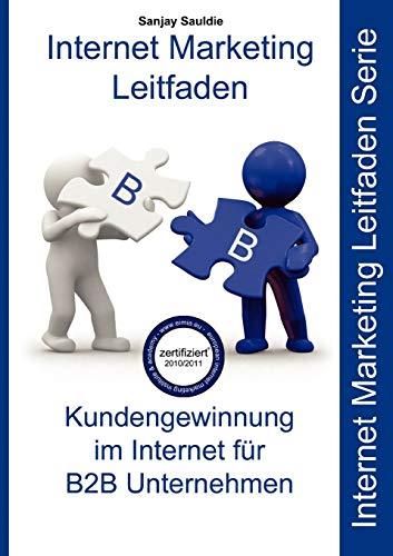 Internet Marketing B2B German Edition: Sanjay Sauldie