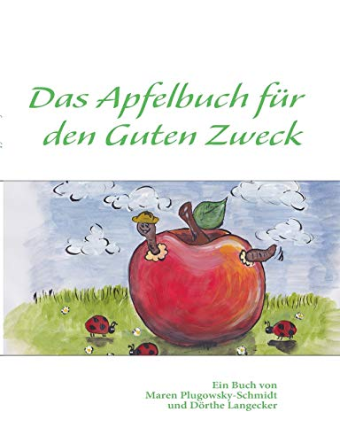 Das Apfelbuch für den Guten Zweck - Langecker Dörthe, Plugowsky-Schmidt Maren