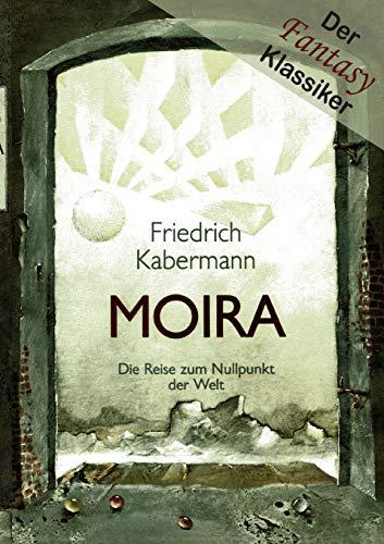 Moira (German Edition) - Friedrich Kabermann