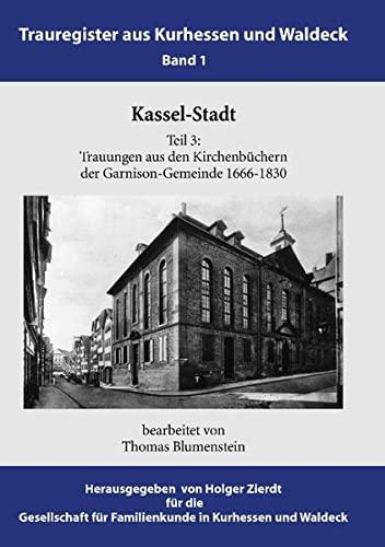 9783842318786: Kassel-Stadt: Trauungen aus den Kirchenbüchern der Garnison-Gemeinde 1666-1830