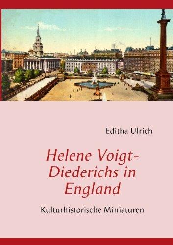 Helene Voigt-Diederichs in England: Kulturhistorische Miniaturen