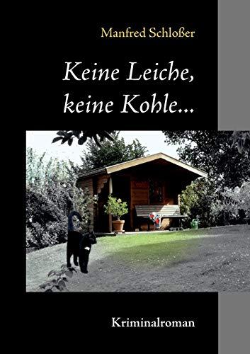 9783842320093: Keine Leiche, Keine Kohle... (German Edition)