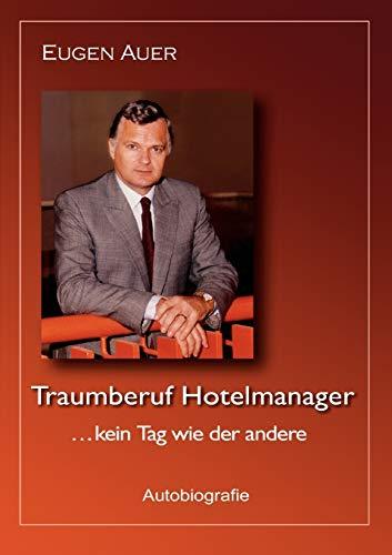9783842321892: Traumberuf Hotelmanager .. Kein Tag Wie Der Andere (German Edition)