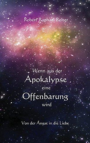 Wenn aus der Apokalypse eine Offenbarung wird: Robert Raphael (Verfasser)