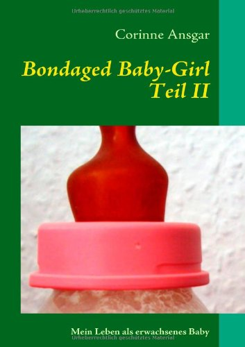 9783842327481: Bondaged Baby-Girl (German Edition)