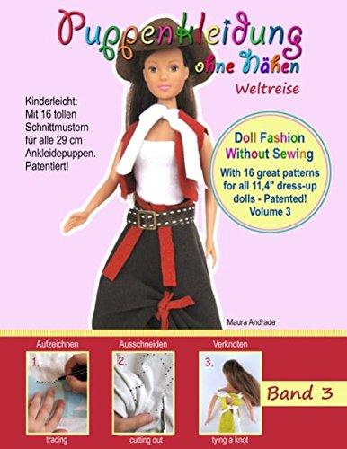 Puppenkleidung ohne Nähen 3 - Weltreise: Andrade, Maura