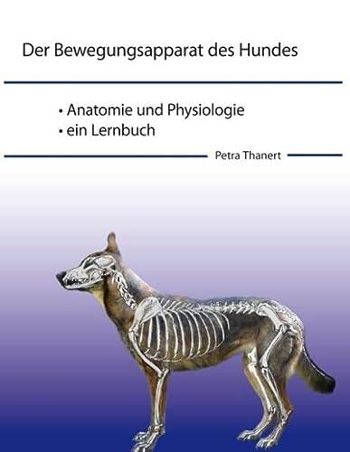 Der Bewegungsapparat des Hundes: Petra Thanert