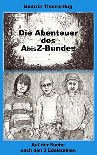 9783842330207: Die Abenteuer des AbisZ-Bundes (German Edition)